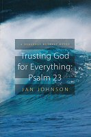Trusting God for Everything: Psalm 23: A Personal Retreat Guide