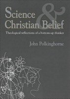 Science and Christian Belief: Theological Reflections of a Bottom-up Thinker