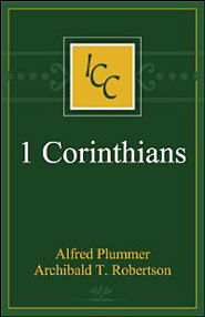 A Critical and Exegetical Commentary on the First Epistle of St. Paul to the Corinthians (ICC)