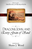 Dragons, John, and Every Grain of Sand: Essays on the Book of Revelation