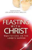 Feasting with Christ: Meditations on the Lord's Supper