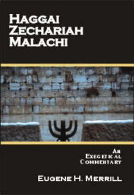 Haggai, Zechariah & Malachi: An Exegetical Commentary