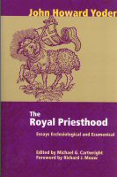 The Royal Priesthood: Essays Ecclesiological and Ecumenical