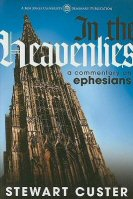 In the Heavenlies: A Commentary on Ephesians