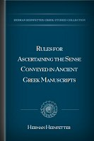 Rules for Ascertaining the Sense Conveyed in Ancient Greek Manuscripts