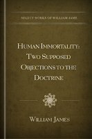 Human Immortality: Two Supposed Objections to the Doctrine