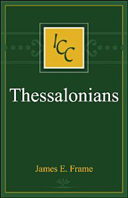 A Critical and Exegetical Commentary on the Epistles of St. Paul to the Thessalonians (ICC)
