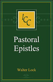A Critical and Exegetical Commentary on the Pastoral Epistles (ICC)