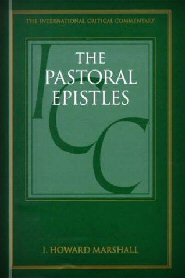 The Pastoral Epistles (International Critical Commentary | ICC)