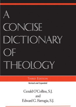 A Concise Dictionary of Theology, 3rd ed.