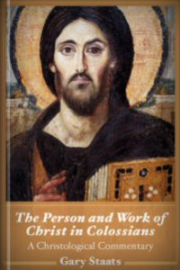 The Person and Work of Christ in Colossians