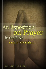 An Exposition on Prayer in the Bible: Romans-Revelation