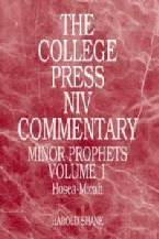 College Press NIV Commentary: Minor Prophets, Volume 1