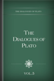 The Dialogues of Plato, vol. 5