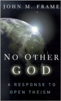 No Other God: A Response to Open Theism