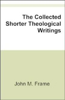 The Collected Shorter Theological Writings