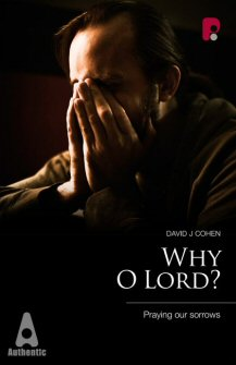 Why O Lord? Praying Our Sorrows