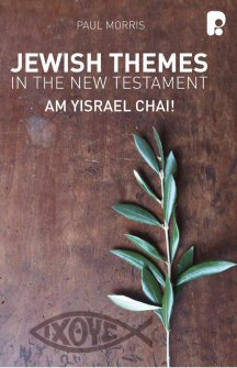 Jewish Themes in the New Testament: Am Yisrael Chai!