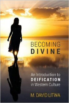 Becoming Divine: An Introduction to Deification in Western Culture