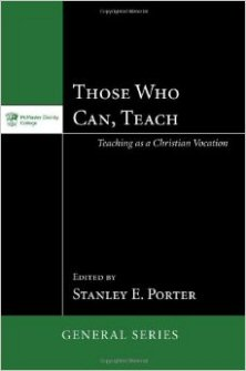 Those Who Can, Teach: Teaching as Christian Vocation