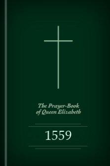 The Prayer-Book of Queen Elizabeth, 1559