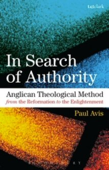 In Search of Authority: Anglican Theological Method from the Reformation to the Enlightenment