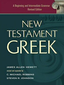 New Testament Greek: A Beginning and Intermediate Grammar