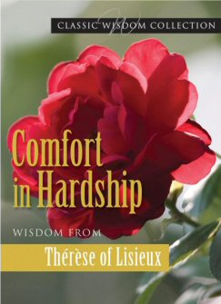 Comfort in Hardship: Wisdom from Thérèse of Lisieux