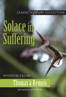 Solace in Suffering: Wisdom from Thomas à Kempis
