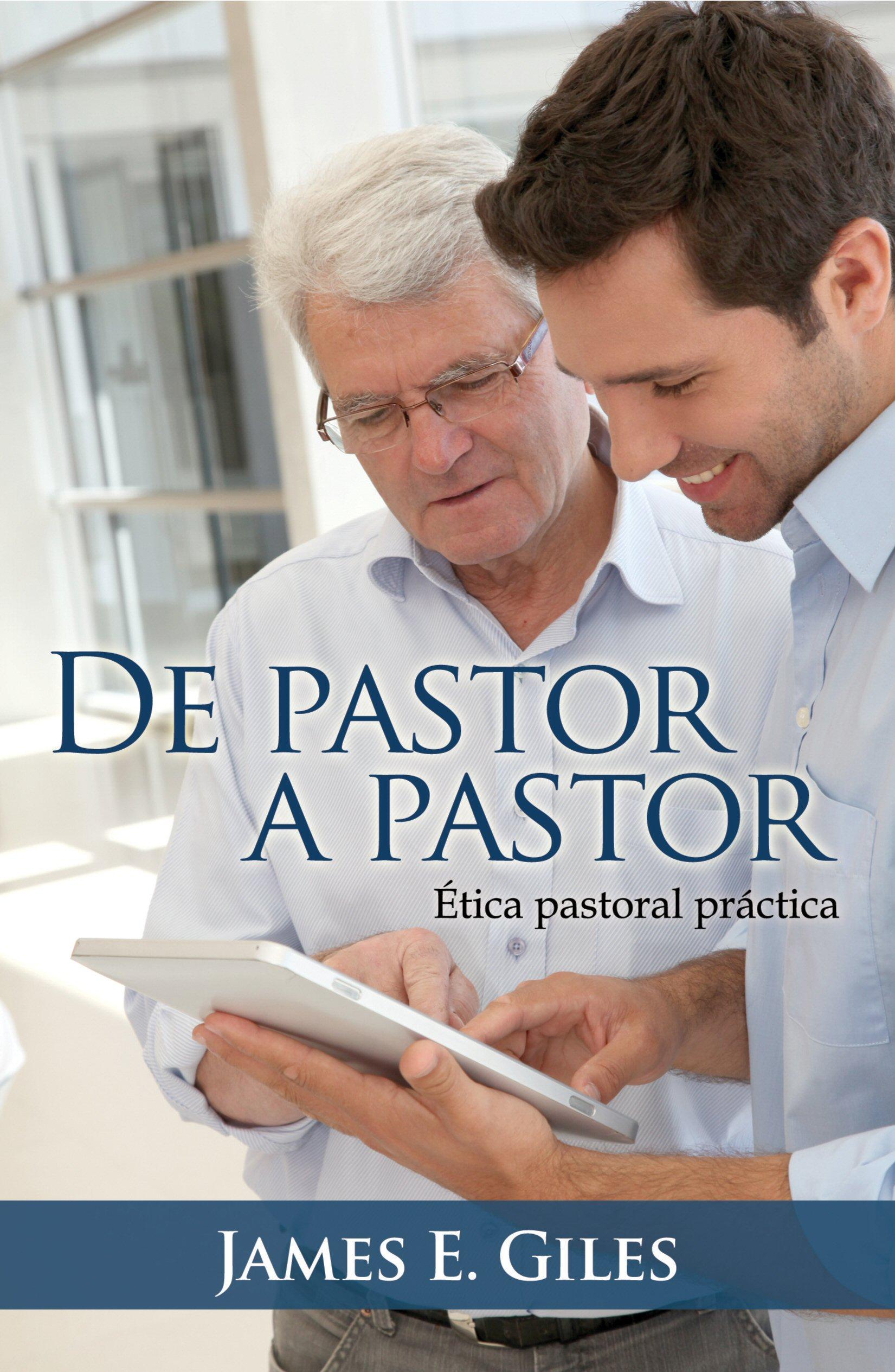 De pastor a pastor, ética pastoral práctica