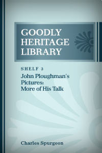 John Ploughman's Pictures: More of His Talk