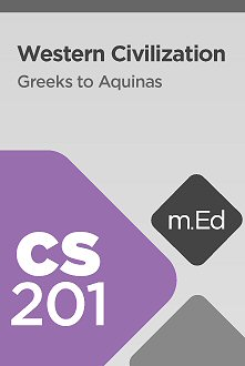 Mobile Ed: CS201 Western Civilization: Greeks to Aquinas (8 hour course)