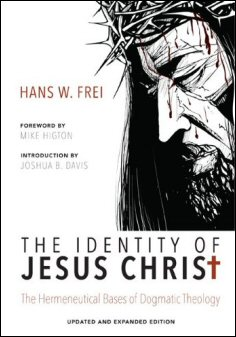 The Identity of Jesus Christ, Expanded and Updated Edition