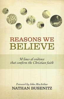 reasons we believe 50 lines of evidence that confirm the christian