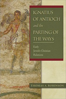 Ignatius of Antioch and the Parting of the Ways: Early Jewish-Christian Relations