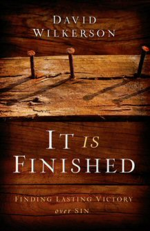It Is Finished: Finding Lasting Victory Over Sin