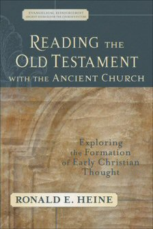 Reading the Old Testament with the Ancient Church: Exploring the Formation of Early Christian Thought