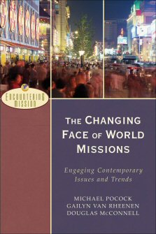 The Changing Face of World Missions: Engaging Contemporary Issues and Trends
