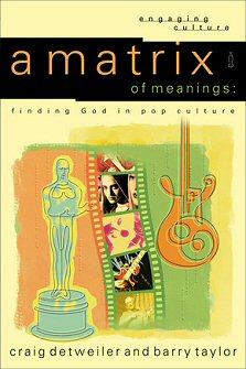A Matrix of Meanings: Finding God in Pop Culture