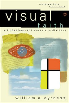 Visual Faith: Art, Theology, and Worship in Dialogue