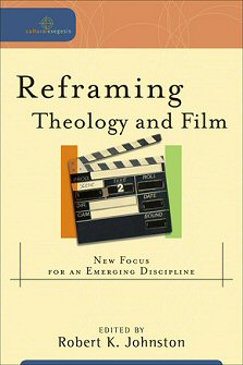 Reframing Theology and Film: New Focus for an Emerging Discipline