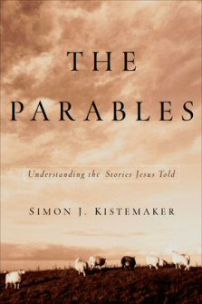 The Parables: Understanding the Stories Jesus Told