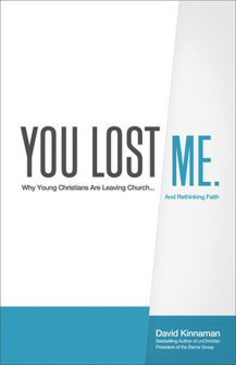 You Lost Me: Why Young Christians Are Leaving Church . . . and Rethinking Faith