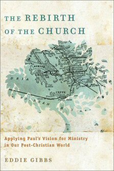 The Rebirth of the Church: Applying Paul's Vision for Ministry in Our Post-Christian World