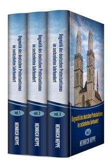 Dogmatik des deutschen Protestantismus im sechzehnten Jahrhundert (3 vols.)