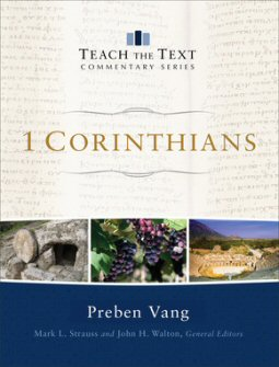 Teach the Text Commentary: 1 Corinthians
