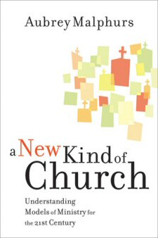 A New Kind of Church: Understanding Models of Ministry for the 21st Century