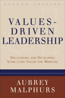 Values-Driven Leadership: Discovering and Developing Your Core Values for Ministry