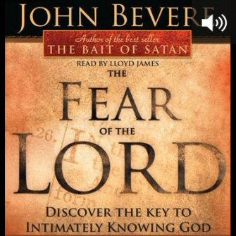 The Fear of the Lord: Discover the Key to Intimately Knowing God (audio)