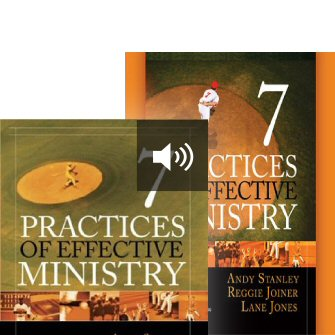 Seven Practices of Effective Ministry (with audio)